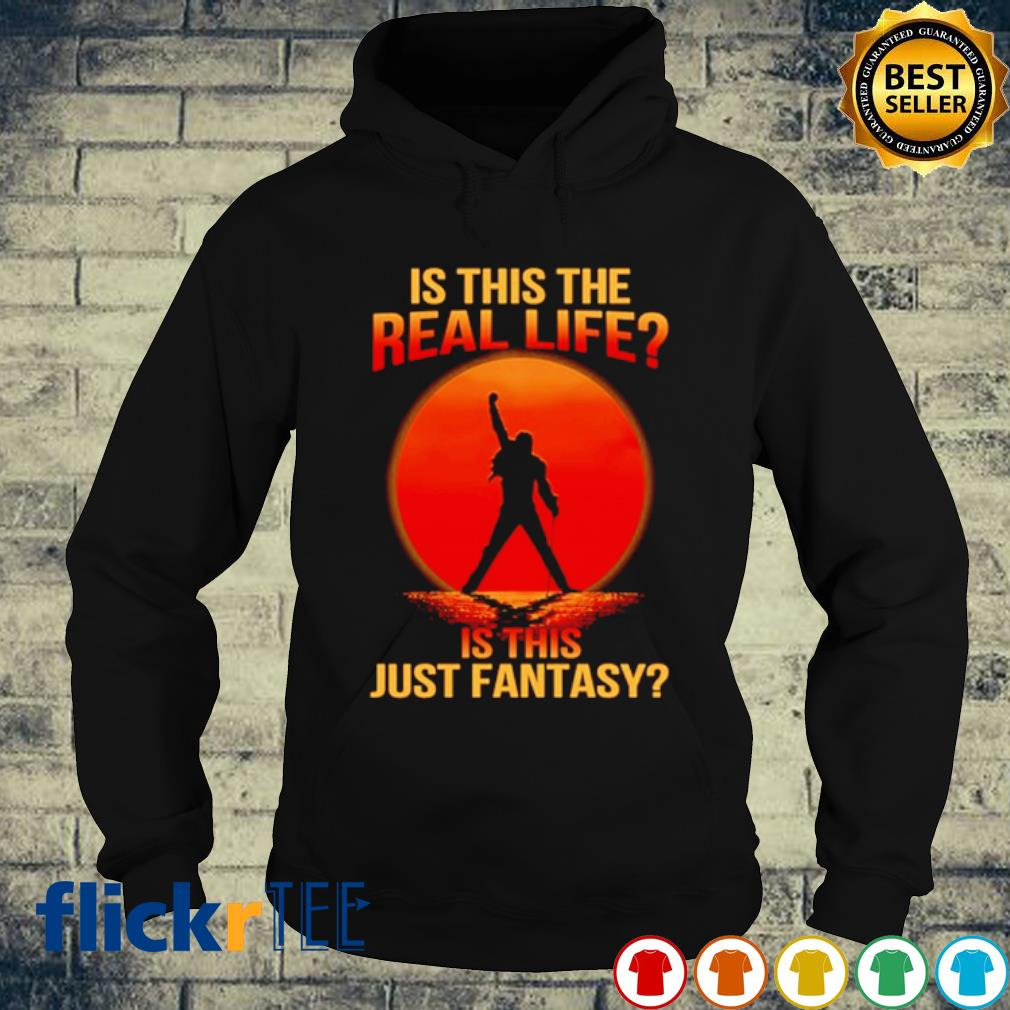 Bohemian Rhapsody Is this the real life is this just fantasy s hoodie