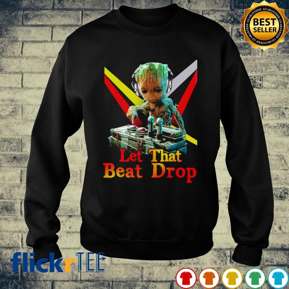 DJ Groot let that beat drop s sweater
