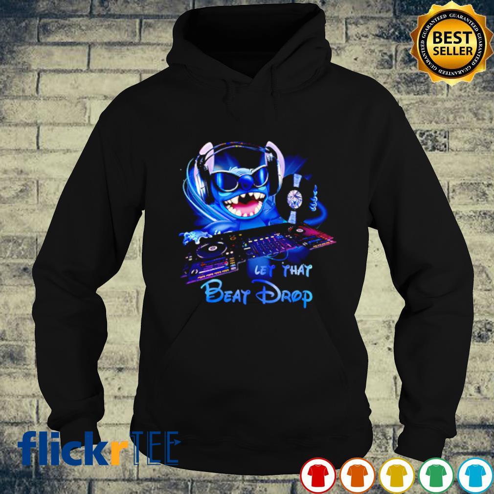 DJ Stitch let that beat drop s hoodie