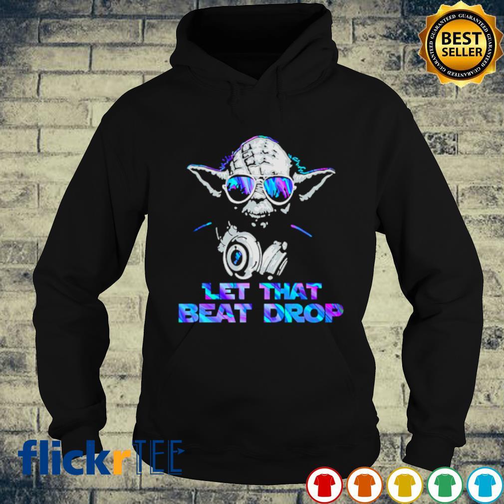 DJ Yoda Let that beat drop hoodie