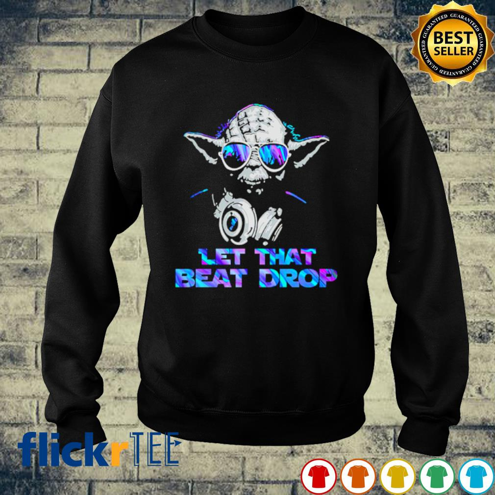 DJ Yoda Let that beat drop sweater