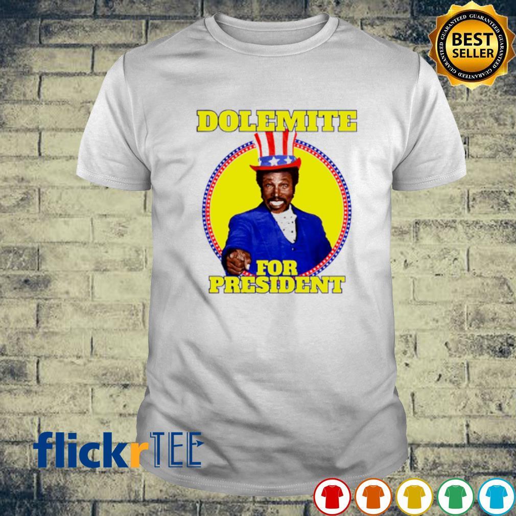 Dolemite for president election shirt