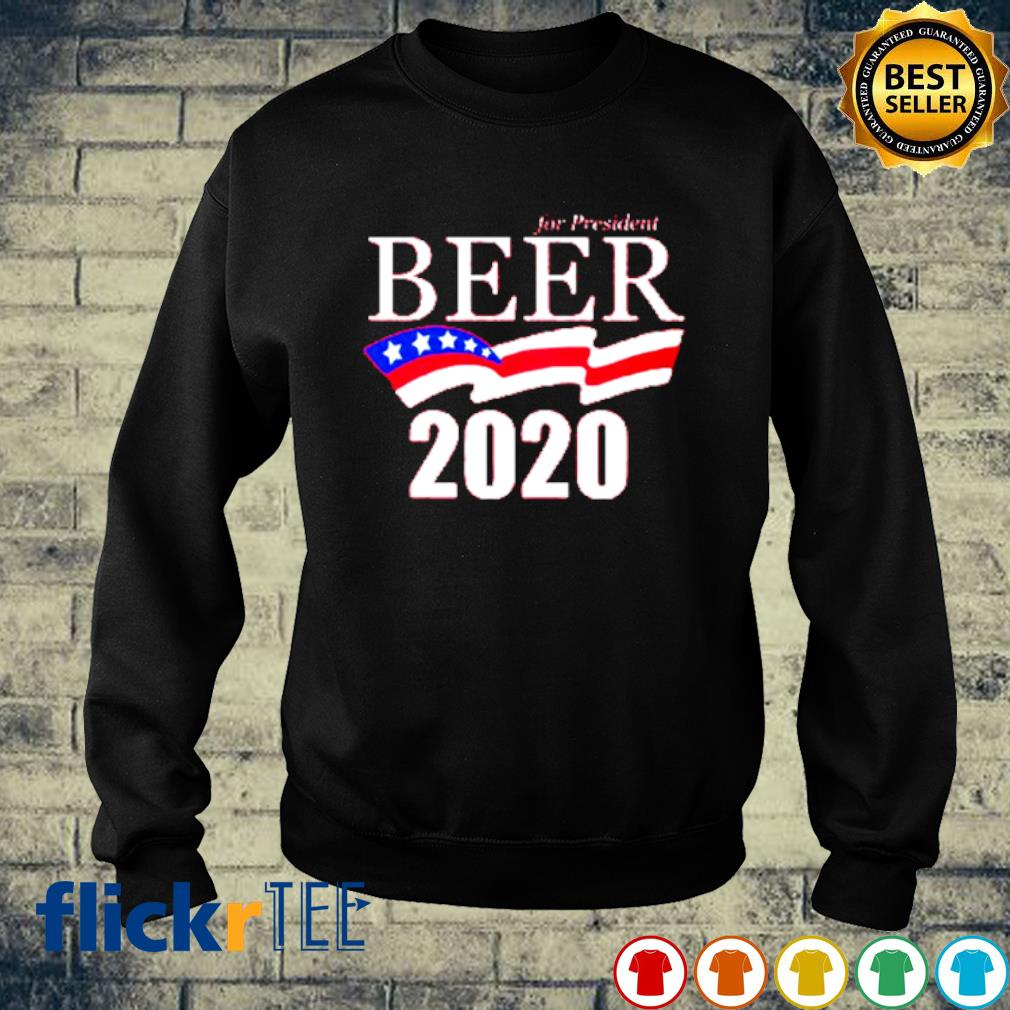 For president beer 2020 election s sweater
