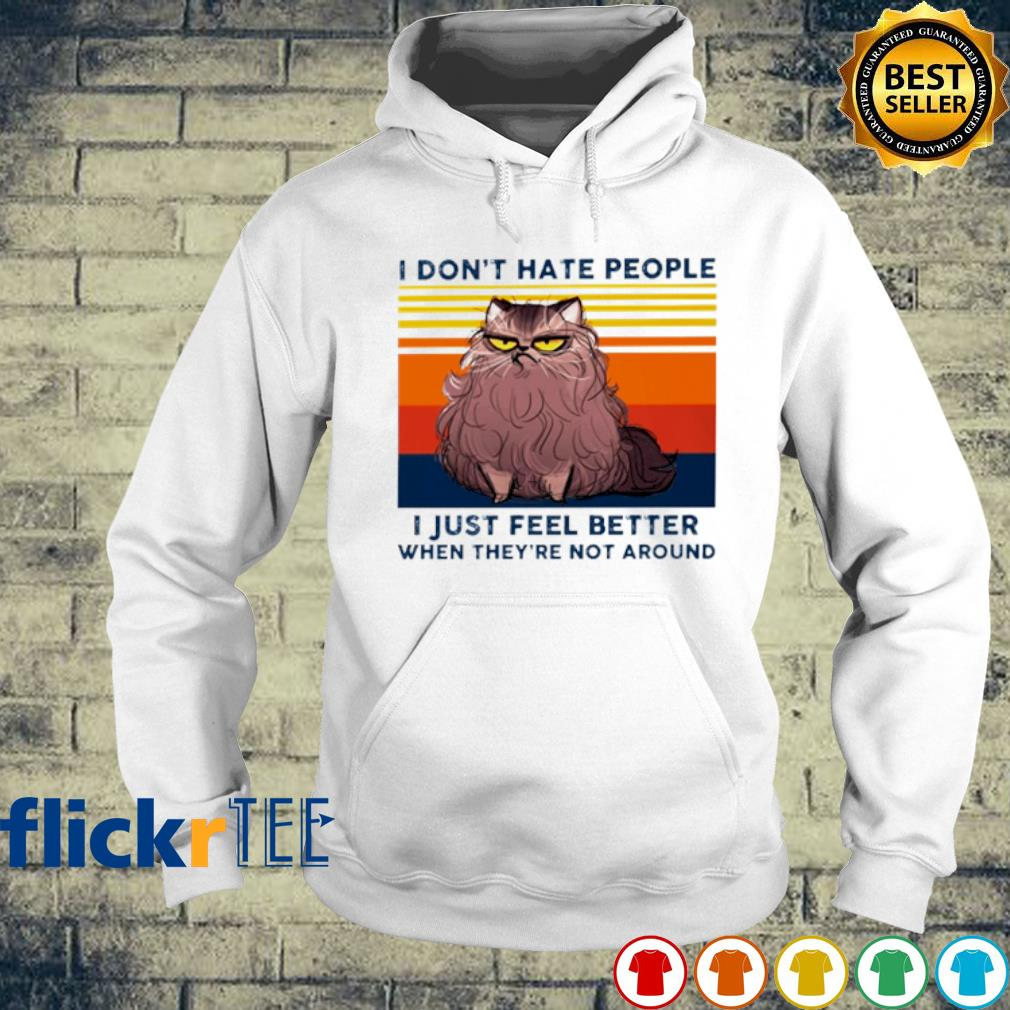 I don't hate people I just feel better when they're not around vintage s hoodie