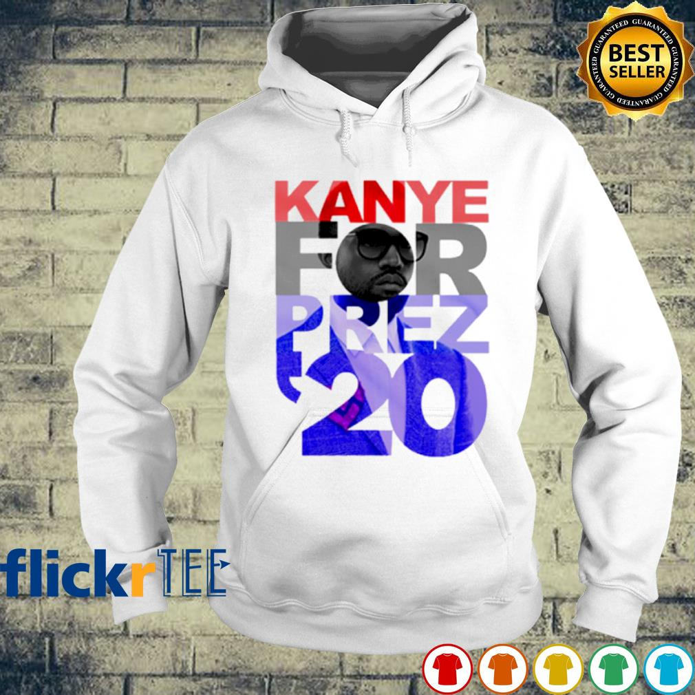 Kanye West for prez 2020 election s hoodie