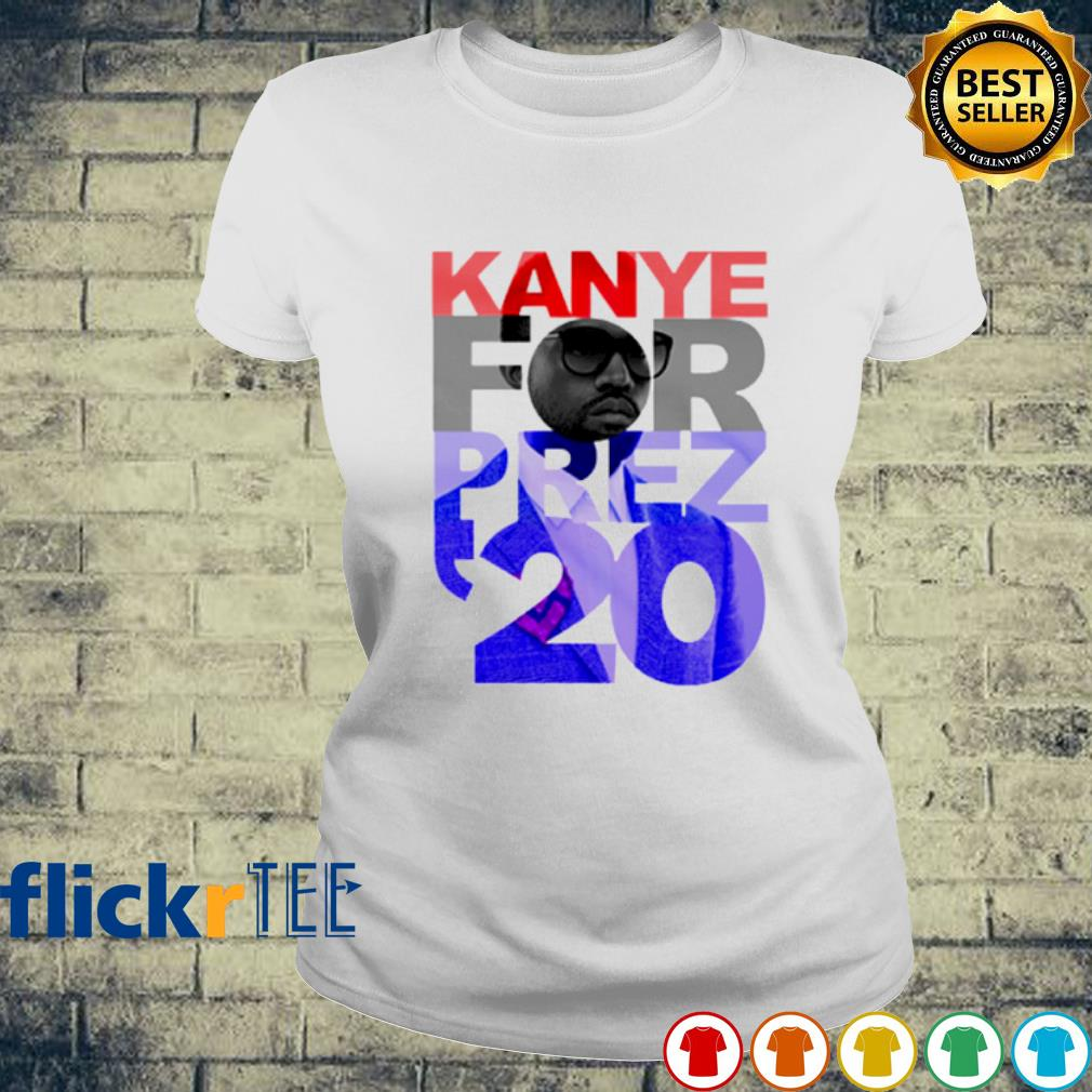 Kanye West for prez 2020 election s ladies-tee