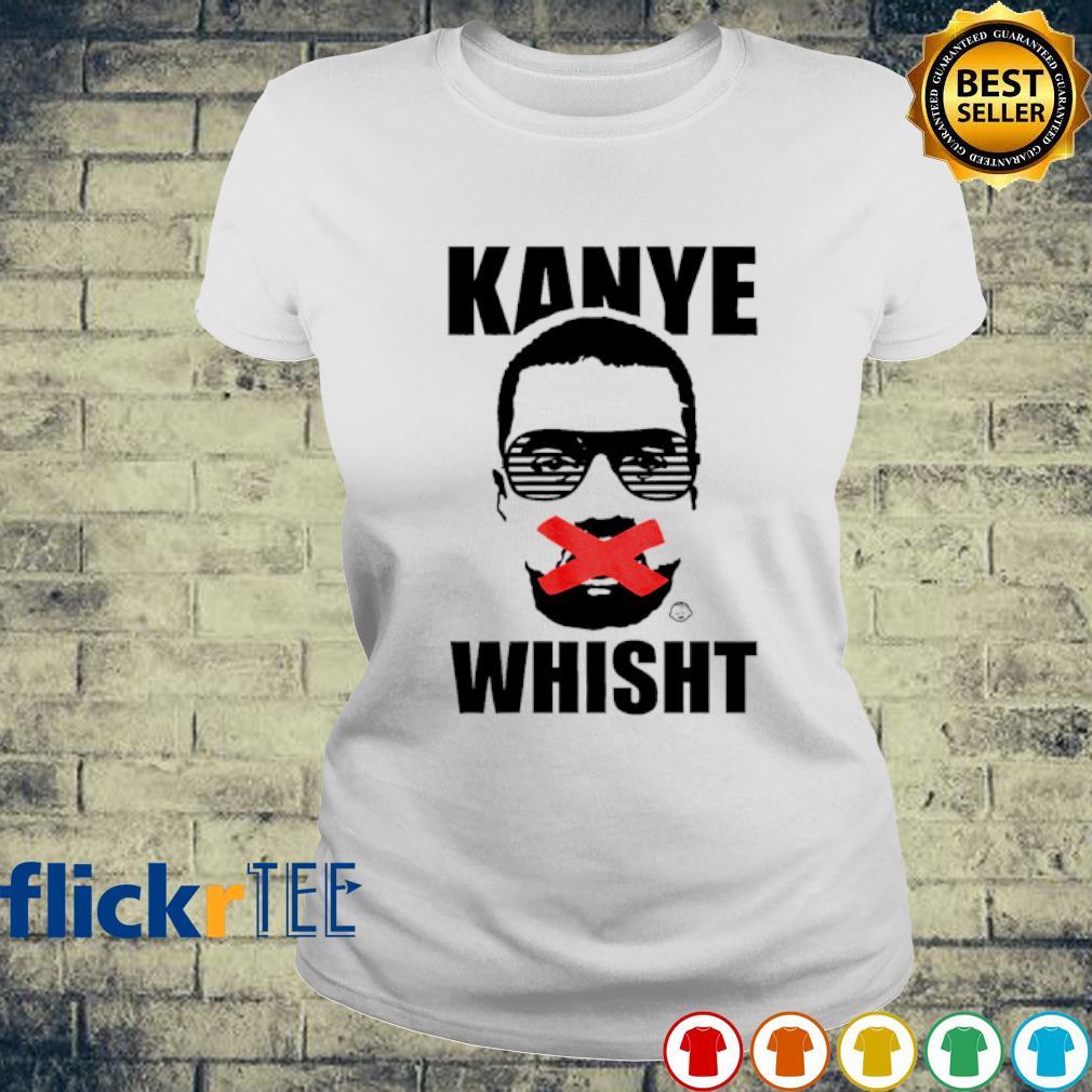 Kanye West Kanye whisht s ladies-tee
