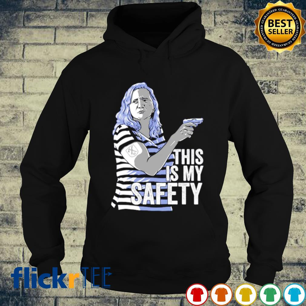 Karen this is my safety s hoodie