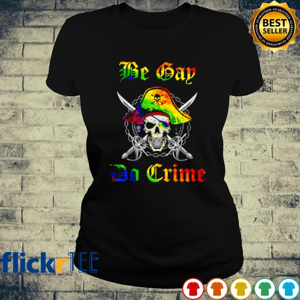 Lgbt skull Be Gay Do Crime s ladies-tee
