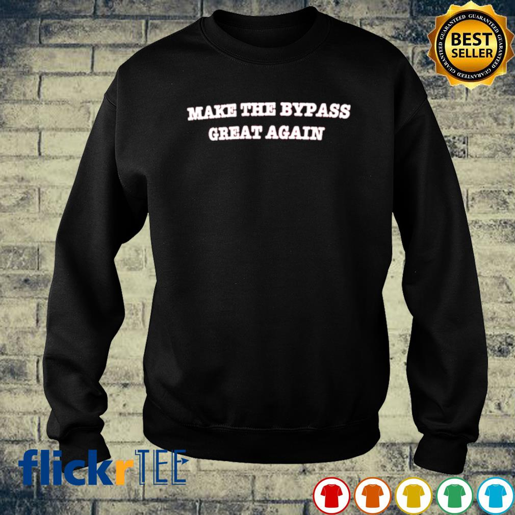 Make the bypass great again s sweater