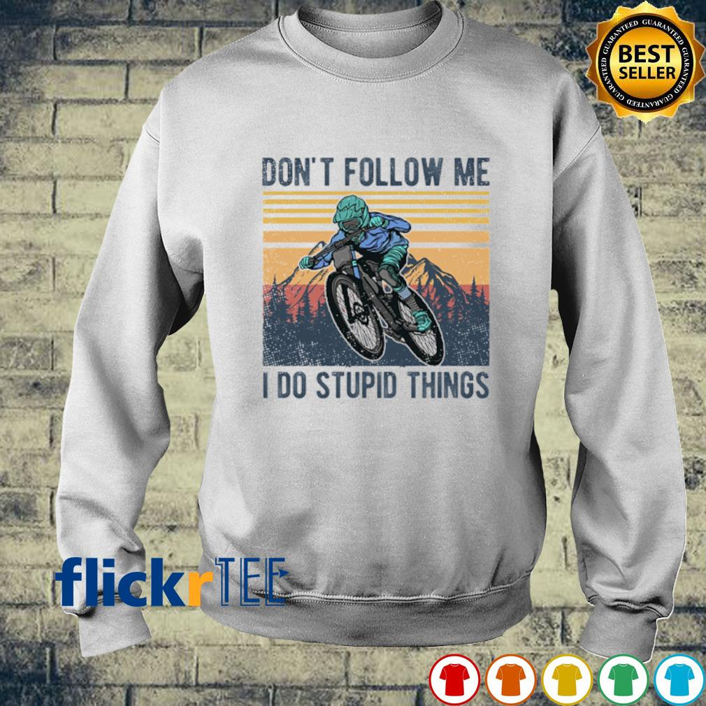 Mountainbike don't follow me I do stupid things vintage s sweater