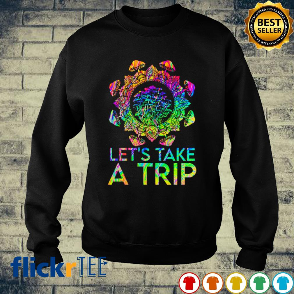 Mushroom Let's Take A Trip s sweater
