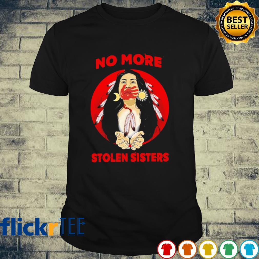 Native American No More Stolen Sisters shirt