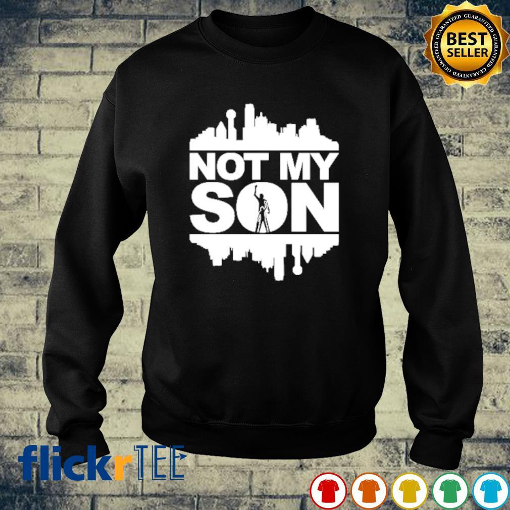 Not my son dallas s sweater