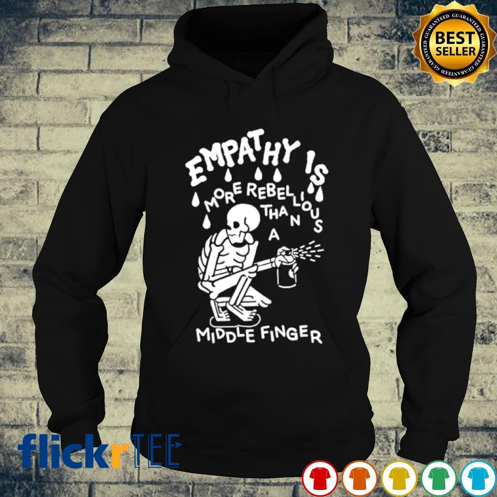 Skeleton empathy is more rebellious than a middle finger s hoodie