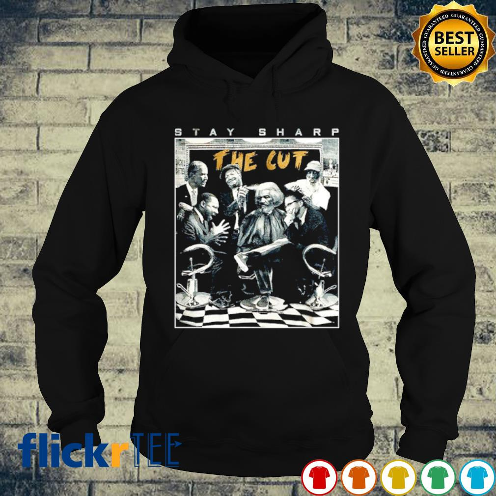 Stay sharp the cut s hoodie