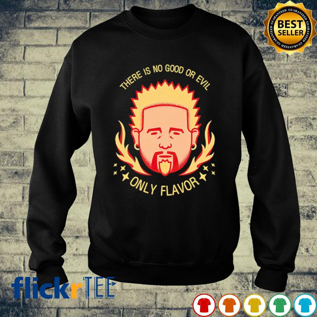 There is no good or evil only flavor s sweater