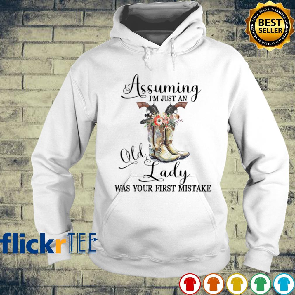 Veteran Boots Assuming I'm just an old lady was your first mistake s hoodie