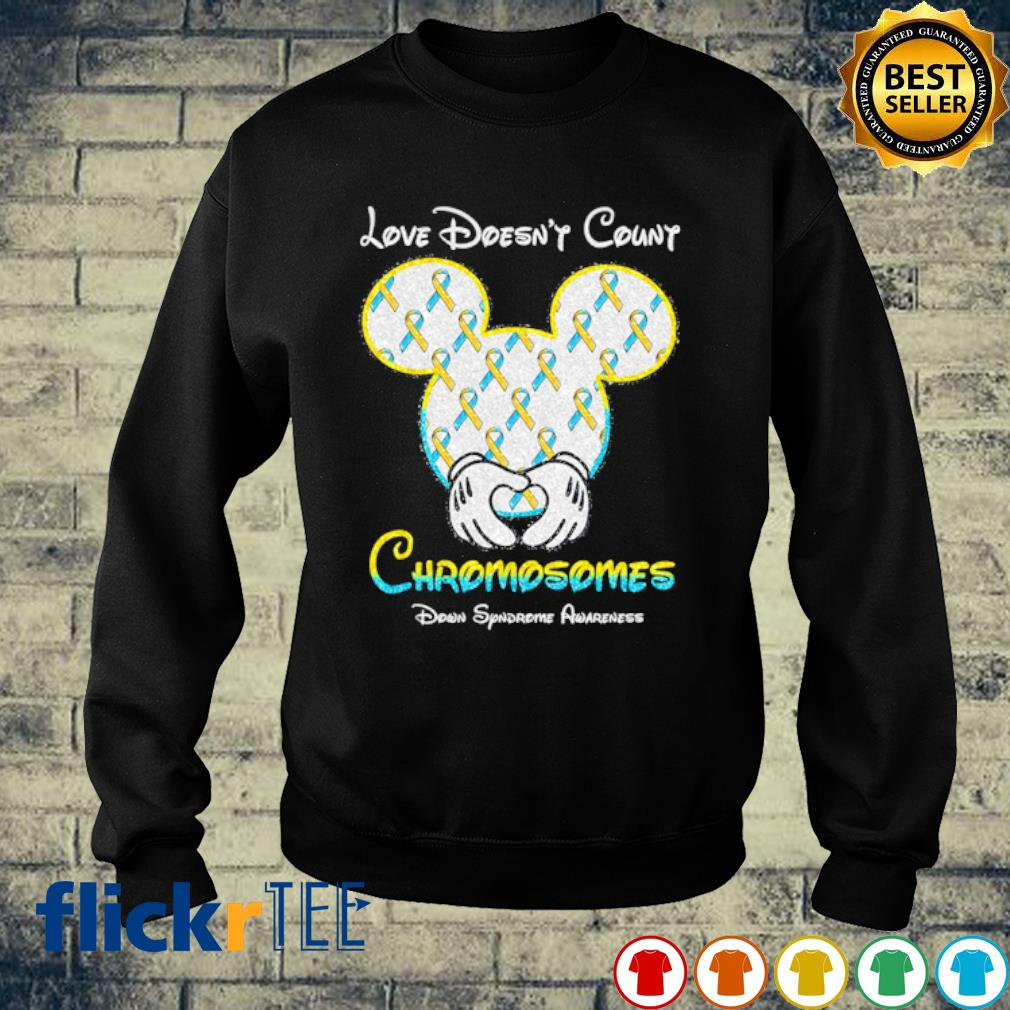 Mickey love doesn't count chromosomes down syndrome awareness s sweater