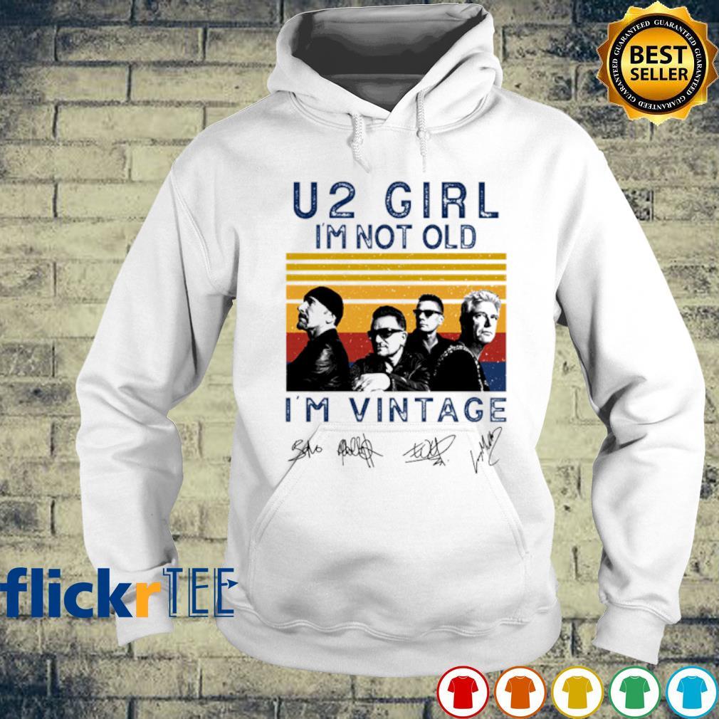 U2 girl I'm not old I'm vintage s hoodie