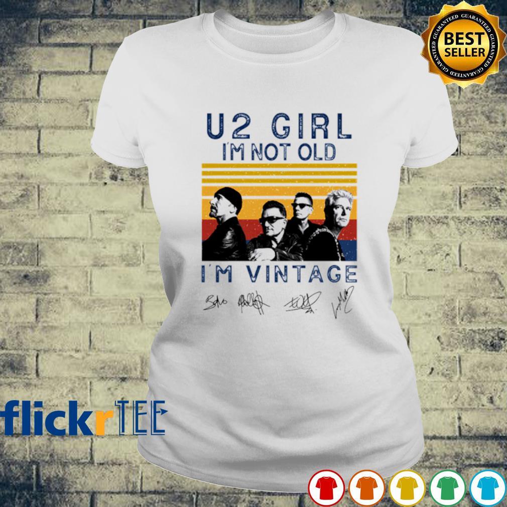 U2 girl I'm not old I'm vintage s ladies-tee
