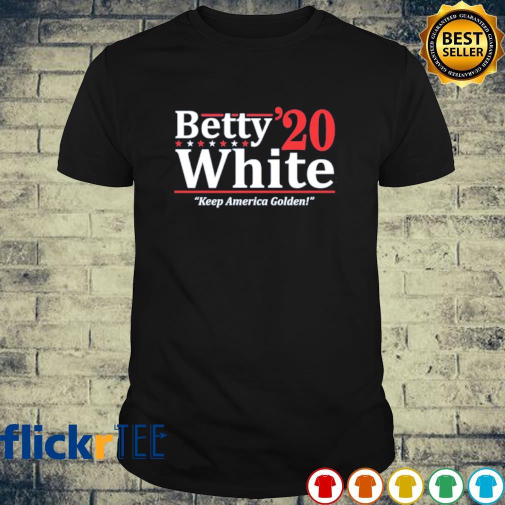 Betty White 2020 keep America golden shirt