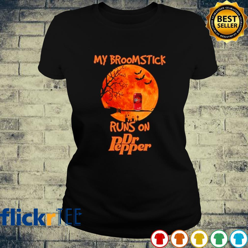 My broomstick runs on Dr Pepper Halloween s ladies-tee