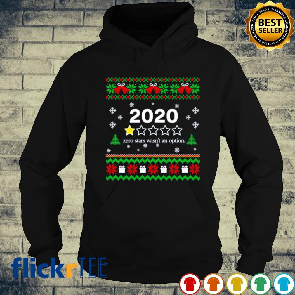 2020 zero stars wasn't an option Christmas s hoodie