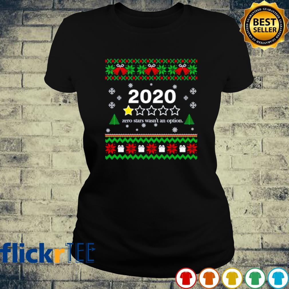 2020 zero stars wasn't an option Christmas s ladies-tee