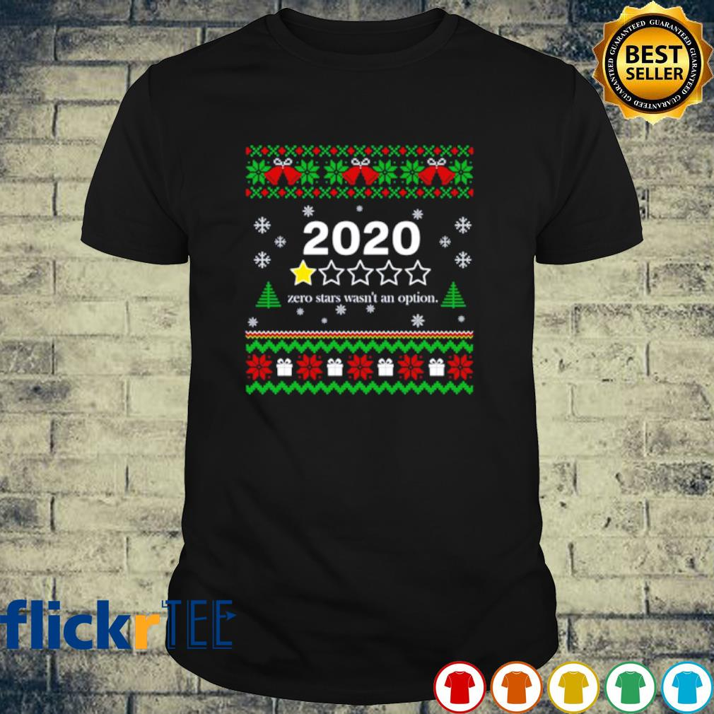 2020 zero stars wasn't an option Christmas shirt