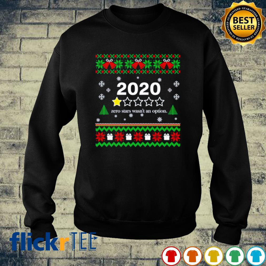 2020 zero stars wasn't an option Christmas s sweater