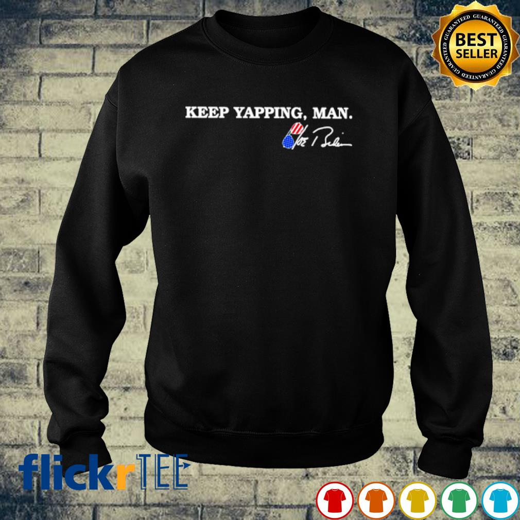 Biden keep yapping man signature s sweater