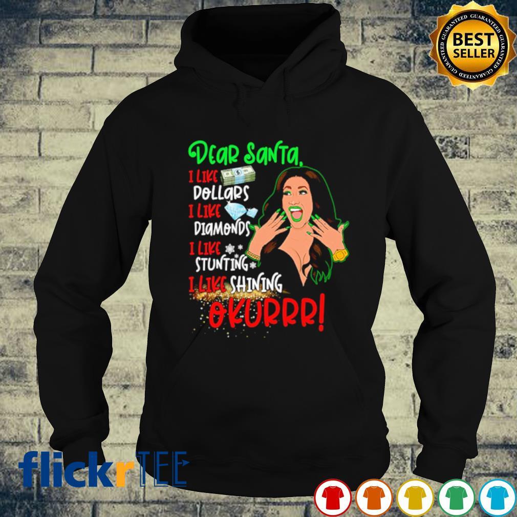 Cardi B dear Santa I like dollars diamonds stunting shining okurrr s hoodie