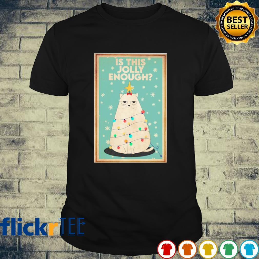 Cat Christmas tree is this jolly enough shirt