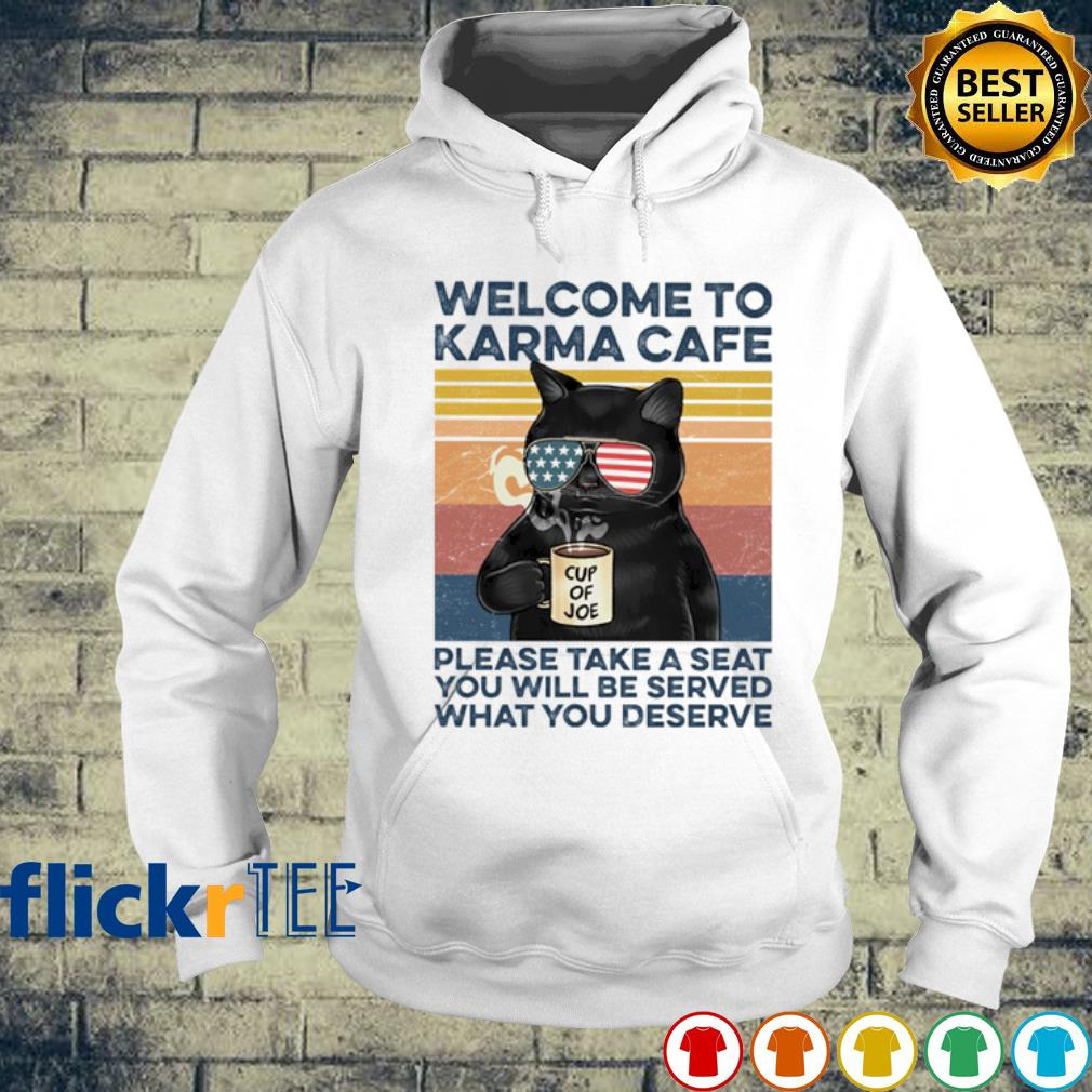 Cat welcome to karma cafe please take a seat you will be served vintage s hoodie