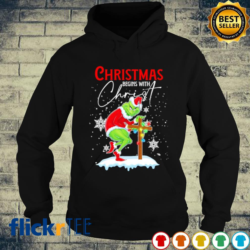 Grinch Christmas begins with Christ s hoodie