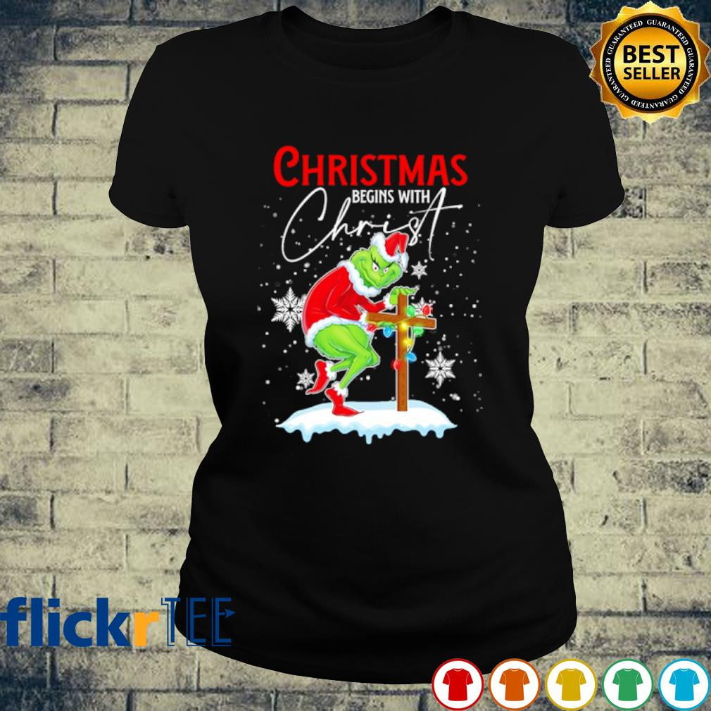 Grinch Christmas begins with Christ s ladies-tee
