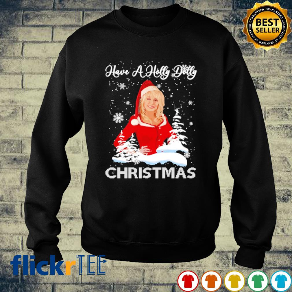 Have a Holly Dolly Christmas s sweater