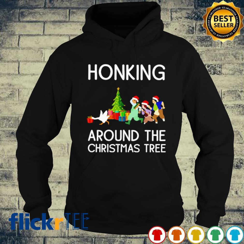 Honking around the Christmas tree s hoodie