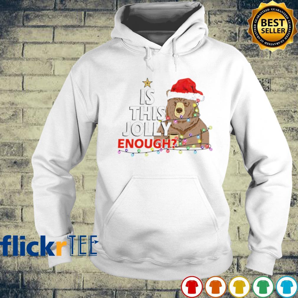 Santa bear is this jolly enough s hoodie