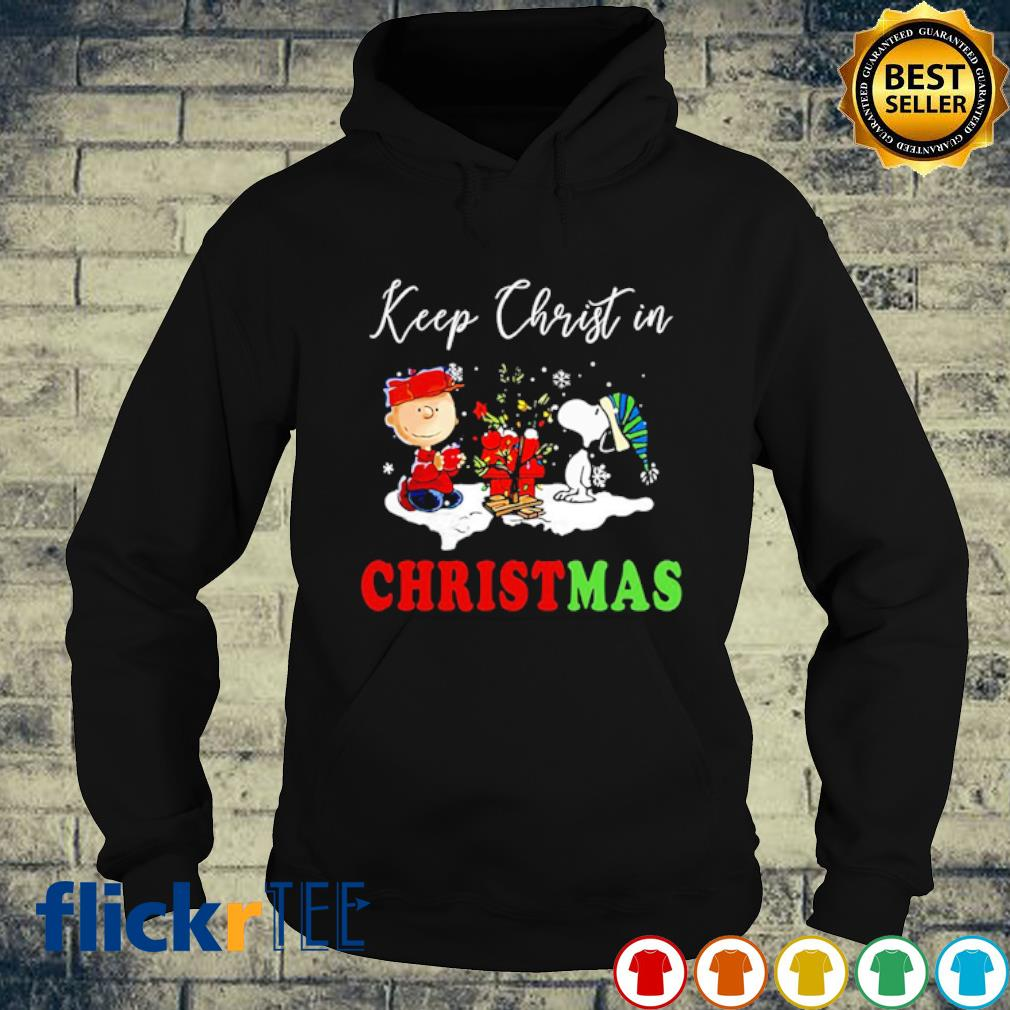 Snoopy and Charlie keep christ in Christmas s hoodie