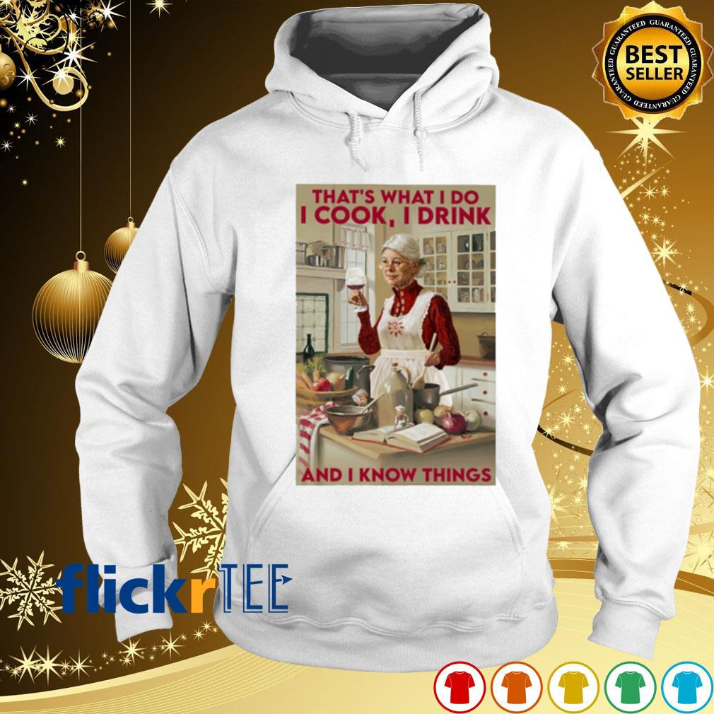 That's what I do I cook I drink and I know things s hoodie