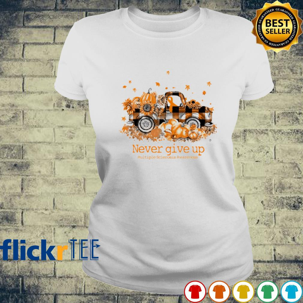 Truck pumpkin never give up Multiple Sclerosis Awareness s ladies-tee