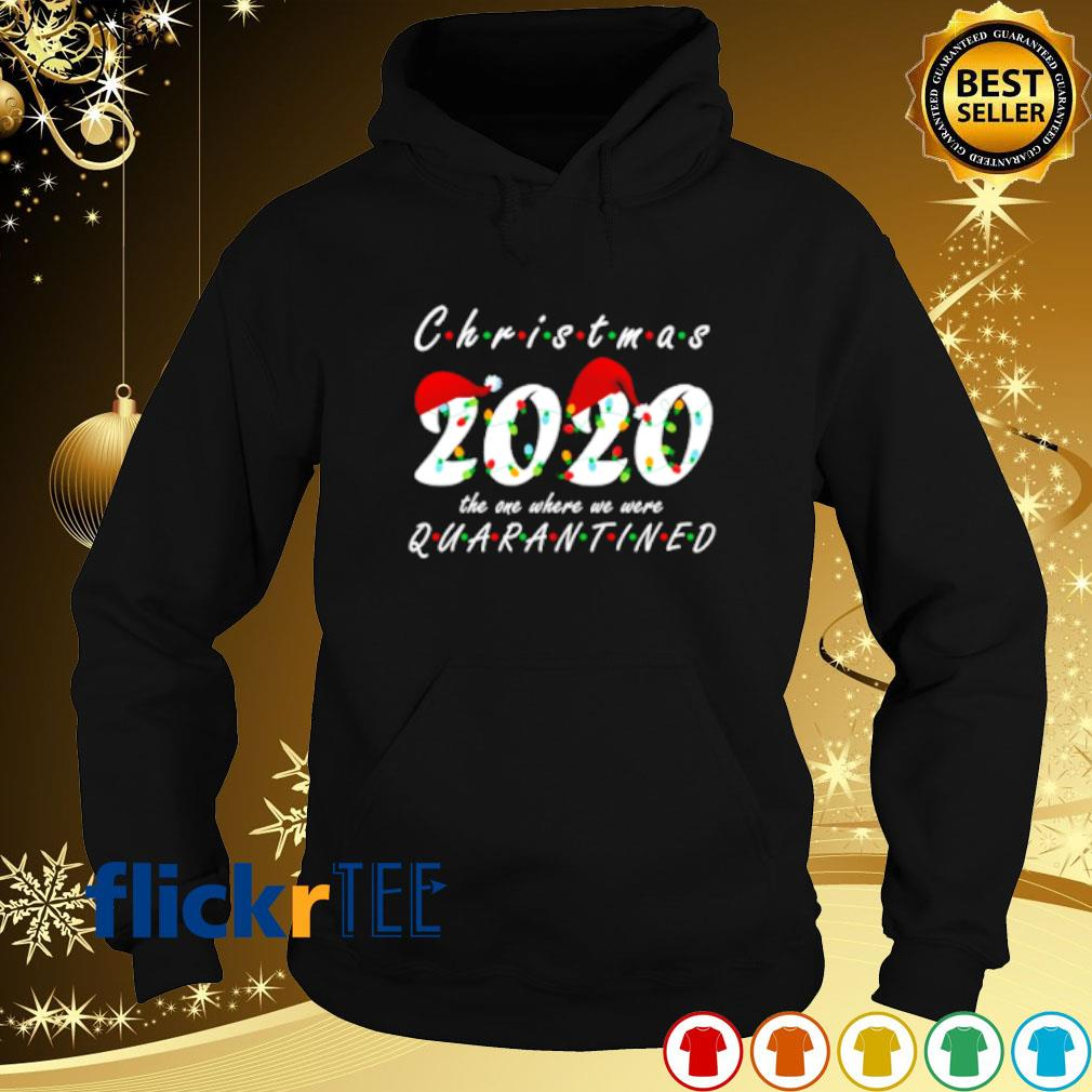 Christmas 2020 the one where we were quarantined s hoodie