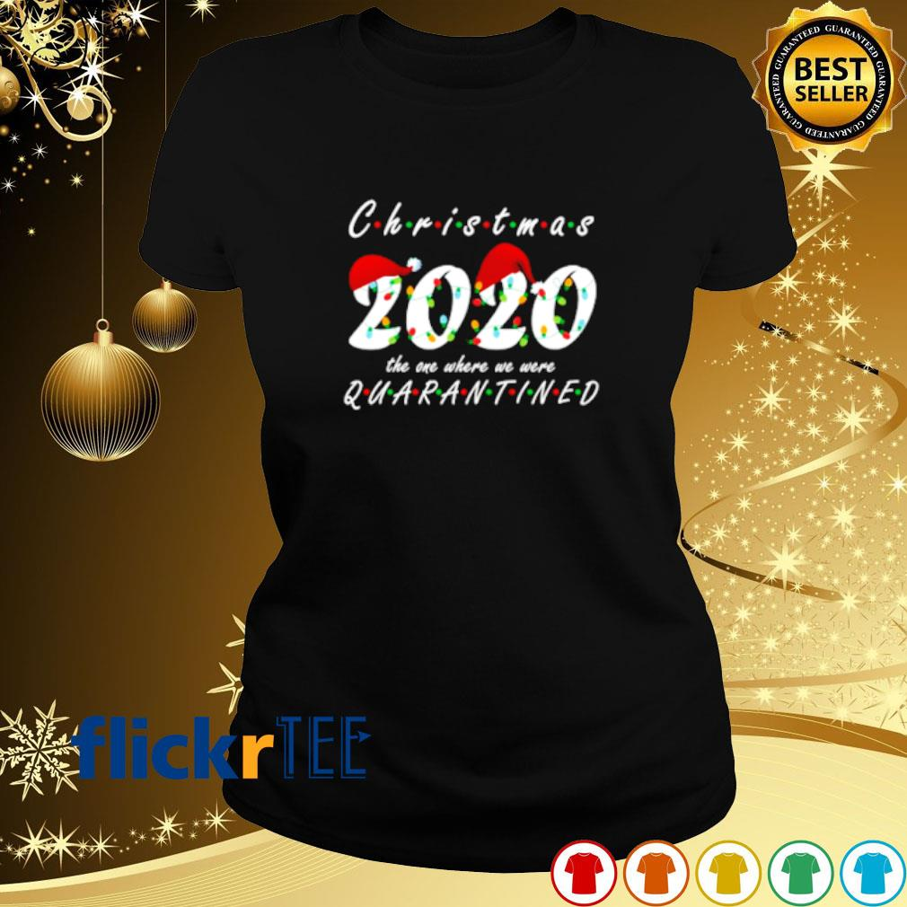 Christmas 2020 the one where we were quarantined s ladies-tee