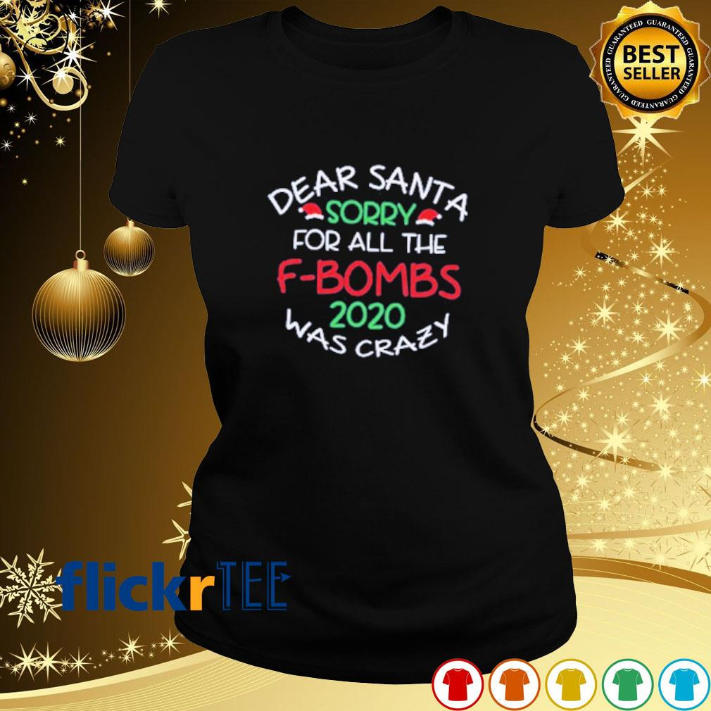 Dear Santa sorry for all the F-bombs 2020 was crazy s ladies-tee