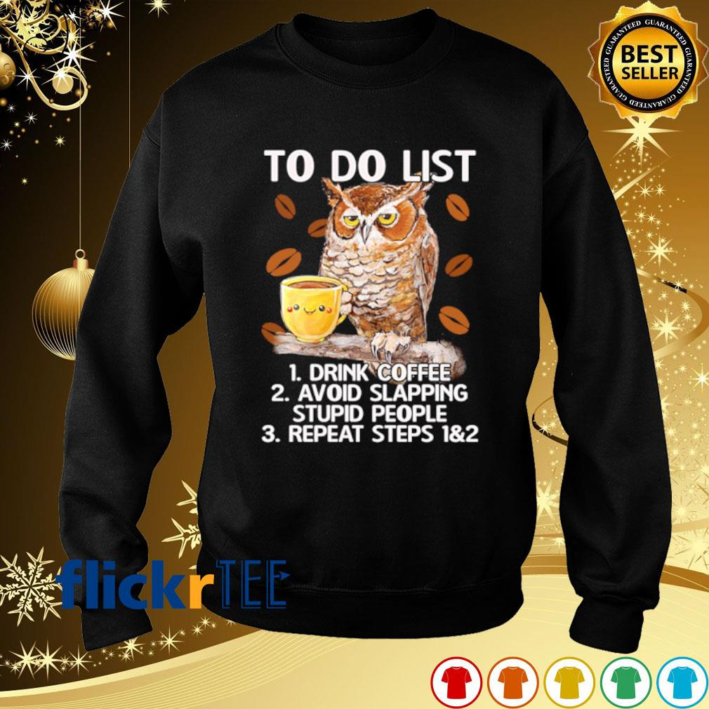 Owl to do list drink coffee avoid slapping stupid people s sweater