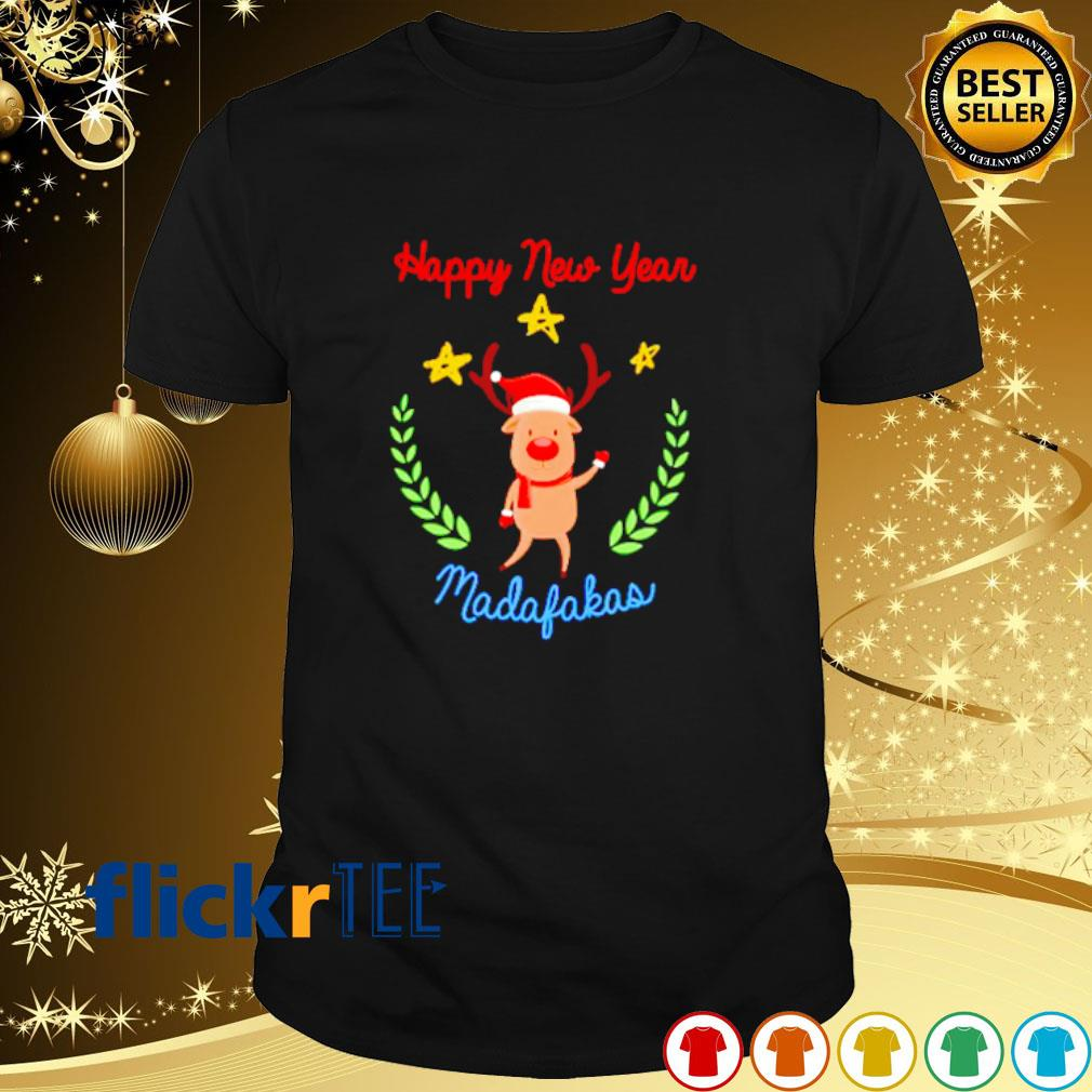 Reindeer Happy New Year madafakas shirt
