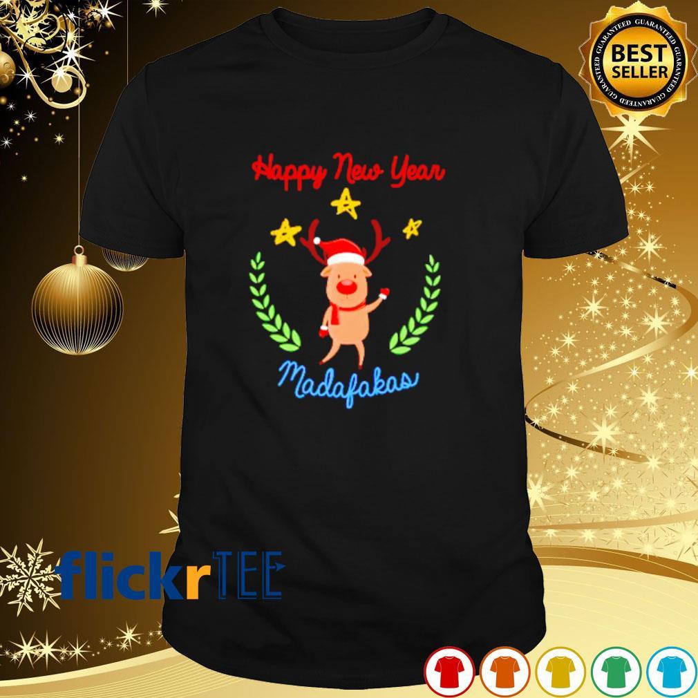 Reindeer Happy New Year madafakas shirt