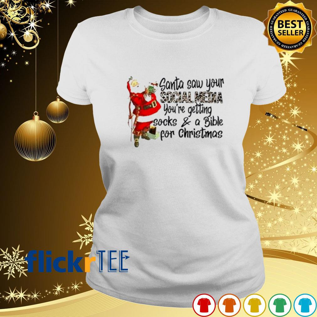 Santa saw your social media you're getting socks and a bible s ladies-tee